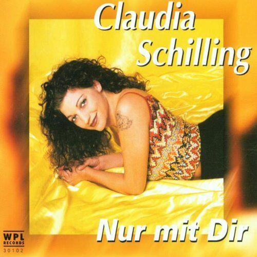 Claudia Schilling - Nur mit Dir - Preis vom 05.09.2020 04:49:05 h