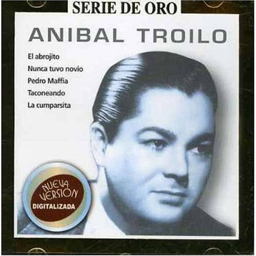 Anibal-Grela Troilo - Serie Oro - Preis vom 31.03.2020 04:56:10 h