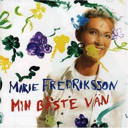 Marie Fredriksson - Min Bäste Vän - Preis vom 11.05.2021 04:49:30 h