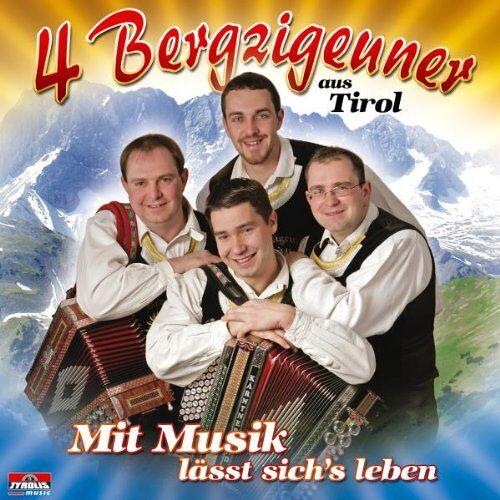 4 Bergzigeuner aus Tirol - Mit Musik Lässt Sich'S Leben - Preis vom 31.03.2020 04:56:10 h