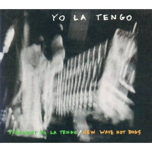 Yo la Tengo - President Yo La Tengo / New Wave Hot Dogs - Preis vom 28.02.2021 06:03:40 h