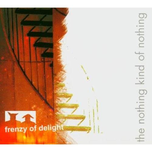 Frenzy of Delight - The Nothing Kind of Nothing - Preis vom 13.05.2021 04:51:36 h