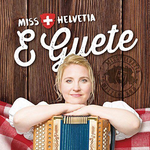 Miss Helvetia - E Guete - Preis vom 23.01.2021 06:00:26 h