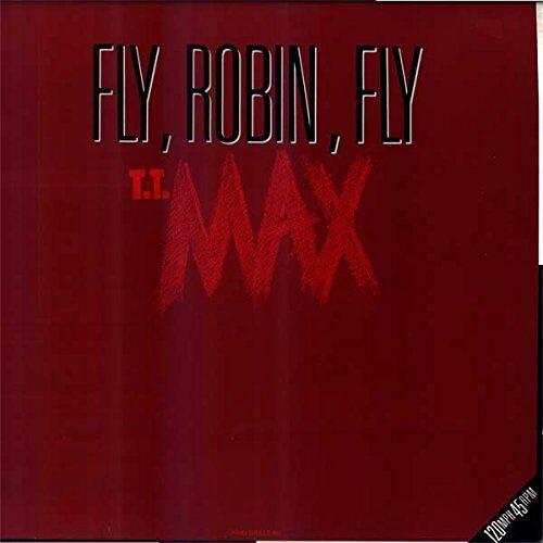 T.T. Max - Fly, Robin, fly (12:05min., 1987) [Vinyl Single] - Preis vom 06.05.2021 04:54:26 h