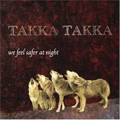 Takka Takka - We feel safer at night - Preis vom 06.05.2021 04:54:26 h