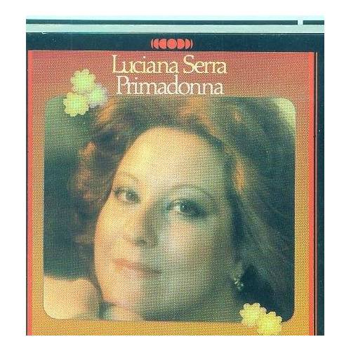 Luciana Serra - Primadonna - Preis vom 17.10.2019 05:09:48 h