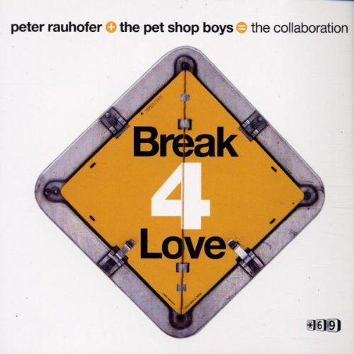 P.Rauhofer & Pet Shop Boys - Break 4 Love-Part 1 - Preis vom 08.05.2021 04:52:27 h