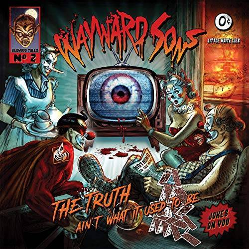 Wayward Sons - The Truth Ain'T What It Used to Be - Preis vom 26.03.2020 05:53:05 h