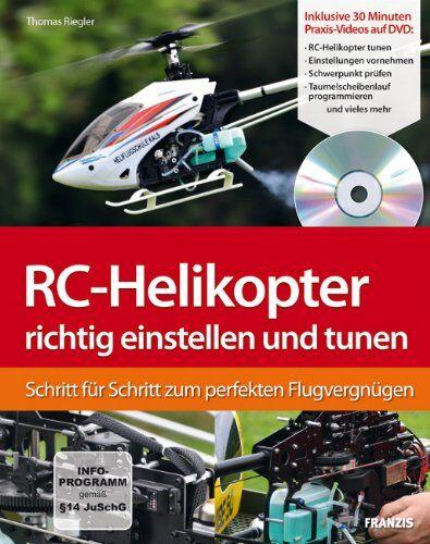 Thomas Riegler - RC-Helikopter richtig einstellen und tunen: Schritt für Schritt zum perfekten Flugvergnügen (Buch mit DVD): Schritt für Schritt zum Flugerfolg - Preis vom 22.10.2021 04:53:19 h