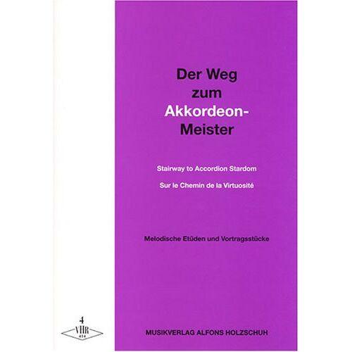 Alfons Holzschuh - Der Weg Zum Akkordeonmeister 4. Akkordeon - Preis vom 24.07.2021 04:46:39 h