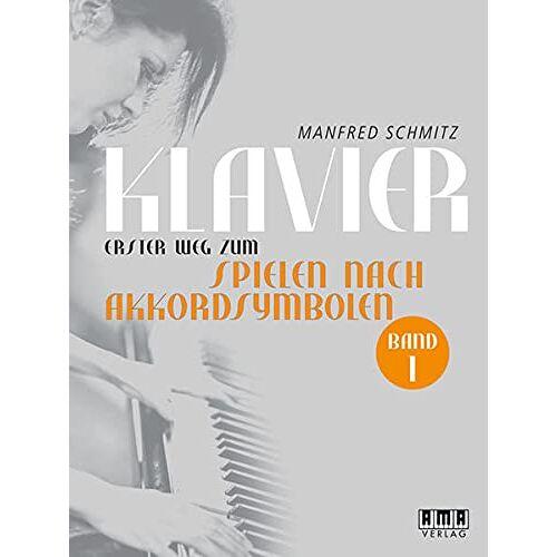 Manfred Schmitz - KLAVIER. Der erste Weg zum Spielen nach Akkordsymbolen.: Band 1 - Preis vom 21.06.2021 04:48:19 h