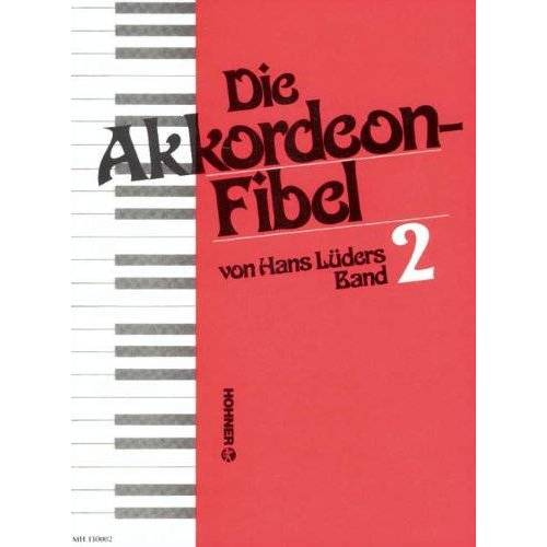 - Die Akkordeonfibel 2. Akkordeon - Preis vom 24.07.2021 04:46:39 h