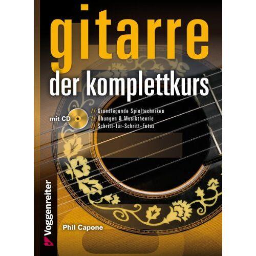 Phil Capone - Gitarre. Der Komplettkurs, m. Audio-CD: Grundlegende Spieltechnicken für Akustikgitarre - Preis vom 13.06.2021 04:45:58 h