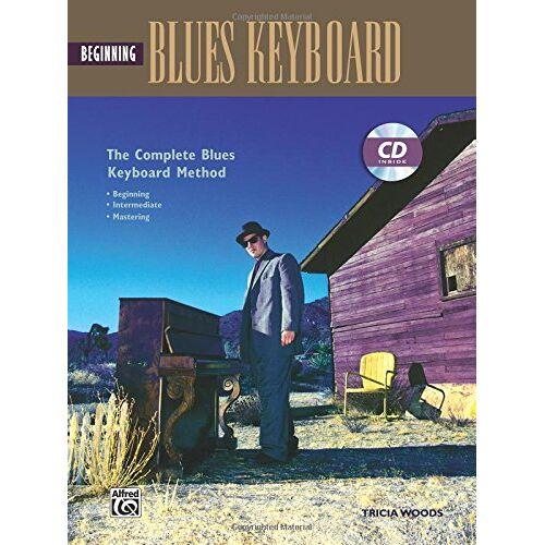Tricia Woods - Complete Blues Keyboard Method: Beginning Blues Keyboard - Preis vom 17.05.2021 04:44:08 h