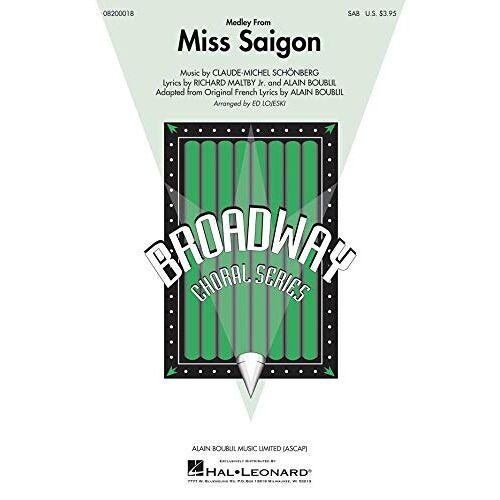 - Claude-Michel Schonberg: Medley From Miss Saigon (SAB). Für SAB, Klavierbegleitung - Preis vom 20.10.2020 04:55:35 h