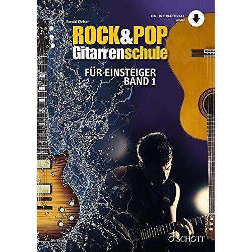 Gerald Weiser - Rock & Pop Gitarrenschule: für Einsteiger - mit Akkordtabelle. Band 1. Gitarre. Ausgabe mit Online-Audiodatei. (Schott Pro Line) - Preis vom 06.05.2021 04:54:26 h