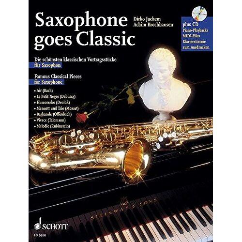 Dirko Juchem - Saxophone goes Classic: Die schönsten klassischen Vortragsstücke. Saxophon; Klavier ad lib.. Ausgabe mit CD. - Preis vom 17.04.2021 04:51:59 h