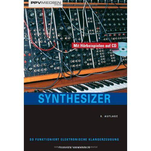 Florian Anwander - Synthesizer. So funktioniert elektronische Klangerzeugung - Preis vom 13.05.2021 04:51:36 h