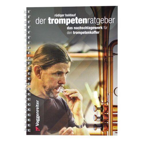 Rüdiger Baldauf - Der Trompeten-Ratgeber: Das Nachschlagewerk für den Trompetenkoffer - Preis vom 24.02.2021 06:00:20 h