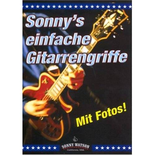 Sonny Watson - Sonny's einfache Gitarrengriffe: Die wichtigsten und gebräuchlichsten Akkordgriffe für Lied- und Songbegleitung - Preis vom 13.04.2021 04:49:48 h