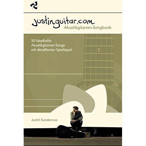 Justin Sandercoe - Justinguitar.com - Akustikgitarren-Songbook. 50 fabelhafte Akustikgitarren-Songs mit detaillierten Spieltipps! - Preis vom 24.02.2021 06:00:20 h
