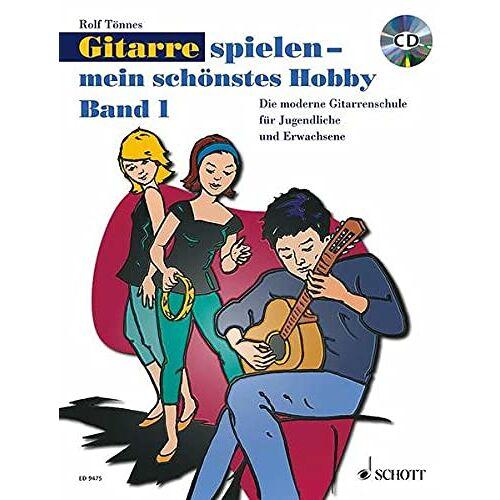 Rolf Tönnes - Gitarre spielen - mein schönstes Hobby: Die moderne Gitarrenschule für Jugendliche und Erwachsene. Band 1. Gitarre. Ausgabe mit CD. - Preis vom 03.05.2021 04:57:00 h