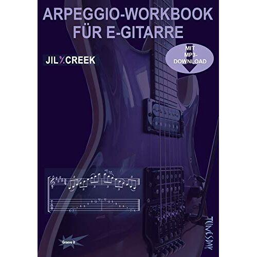 Jil Y. Creek - Arpeggio-Workbook für E-Gitarre - Lehrbuch mit MP3-Download - Preis vom 20.10.2020 04:55:35 h