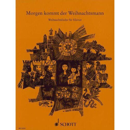 Willi Draths - Morgen kommt der Weihnachtsmann. Weihnachtslieder für Klavier - Preis vom 24.02.2021 06:00:20 h