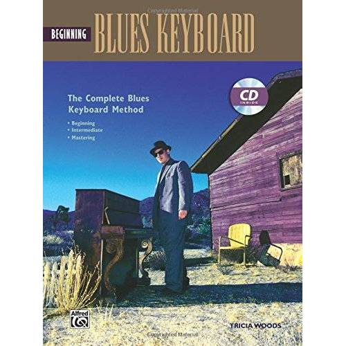 Tricia Woods - Complete Blues Keyboard Method: Beginning Blues Keyboard - Preis vom 09.04.2021 04:50:04 h
