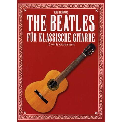 The Beatles - The Beatles für klassische Gitarre. 10 leichte Arrangements - Preis vom 05.09.2020 04:49:05 h