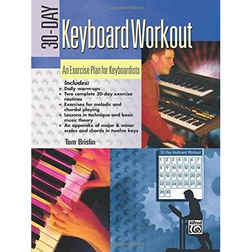 Tom Brislin - 30-Day Keyboard Workout: An Exercise Plan for Keyboardists - Preis vom 24.01.2021 06:07:55 h