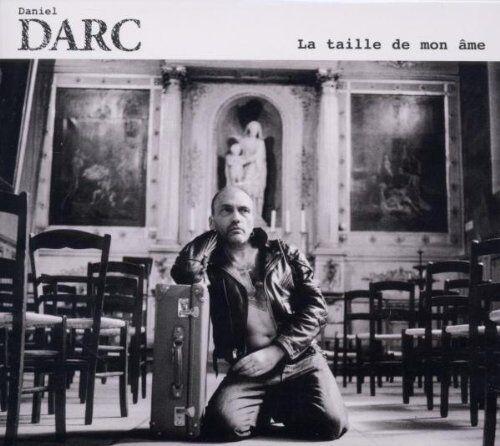 Daniel Darc - La Taille de Mon Ame - Preis vom 14.03.2021 05:54:58 h