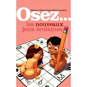 Dominique Saint-Lambert - Osez... les nouveaux jeux érotiques - Preis vom 05.05.2021 04:54:13 h