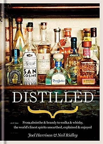 Neil Ridley - Distilled: From Absinthe & Brandy to Vodka & Whisky, the World's Finest Artisan Spirits Unearthed, Explained & Enjoy - Preis vom 14.03.2021 05:54:58 h