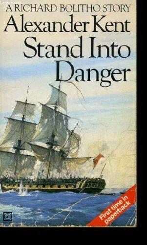 Alexander Kent - Stand Into Danger - Preis vom 15.03.2021 05:46:16 h