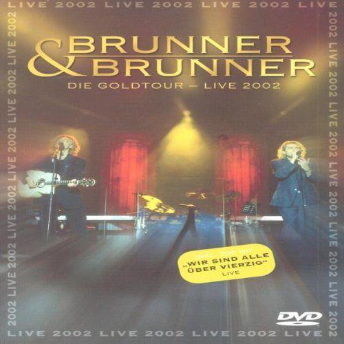 Brunner & Brunner - Brunner & Brunner - Die Goldtour: Live 2002 - Preis vom 17.11.2019 05:54:25 h