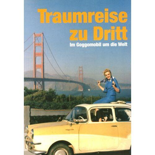 Peter Backhaus - Traumreise zu Dritt - Im Goggomobil um die Welt - Preis vom 07.05.2021 04:52:30 h