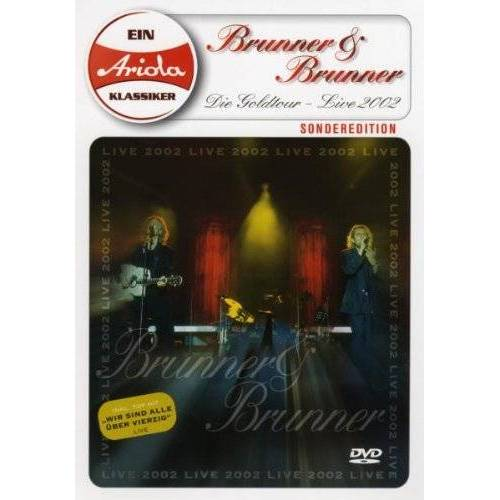 Brunner & Brunner - Brunner & Brunner - Die Goldtour: Live 2002 [Special Edition] - Preis vom 04.09.2020 04:54:27 h