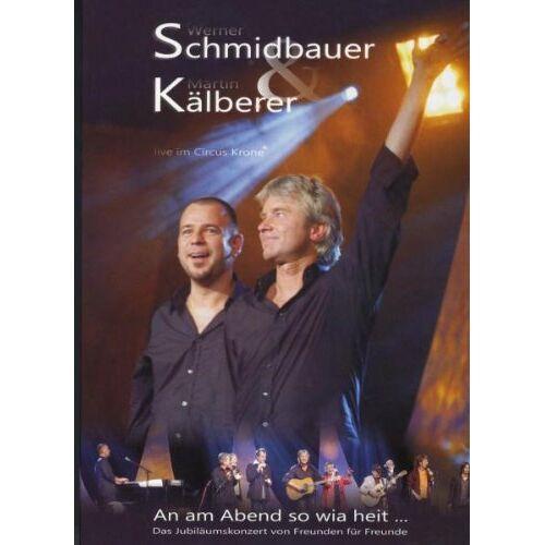 Werner Schmidbauer - Schmidbauer & Kälberer - An am Abend so wia heit - Live Doppel-DVD - Preis vom 25.02.2021 06:08:03 h