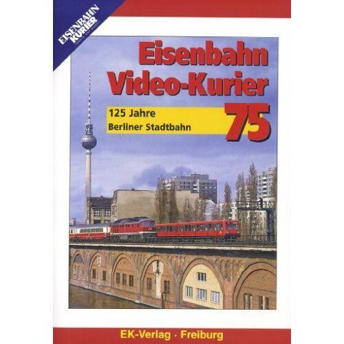 - Eisenbahn Video-Kurier 75 - 125 Jahre Berliner Stadtbahn - Preis vom 06.04.2021 04:49:59 h