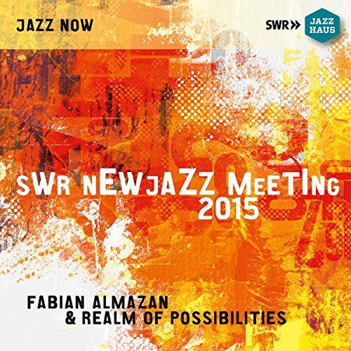 Fabian Almazan - SWR NEWJazz Meeting 2015: Fabian Almazan & Realm of Possibilities - Preis vom 22.06.2021 04:48:15 h