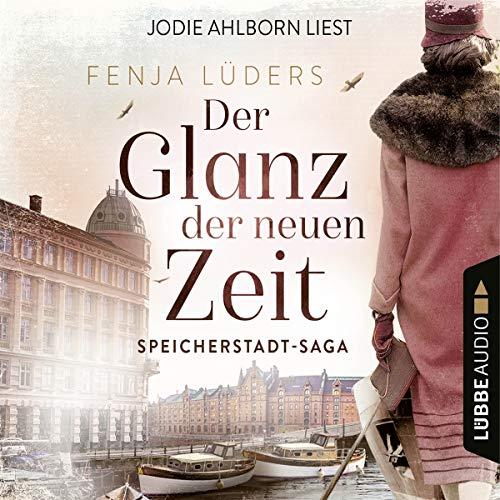 Fenja Lüders - Der Glanz der neuen Zeit: 2. Teil der Speicherstadt-Saga.: Speicherstadt-Saga Teil 2 (Die Kaffeehändler, Band 2) - Preis vom 09.06.2021 04:47:15 h