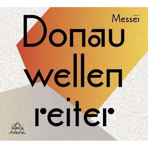 Donauwellenreiter - Messei - Preis vom 09.06.2021 04:47:15 h