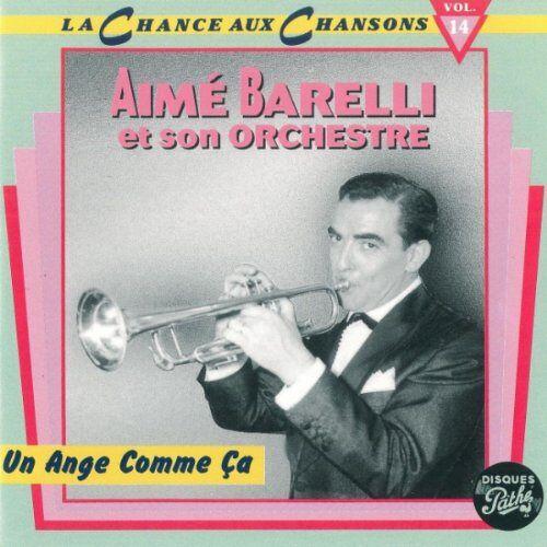 Aimé Barelli - Un Ange Comme Ca - Preis vom 21.06.2021 04:48:19 h
