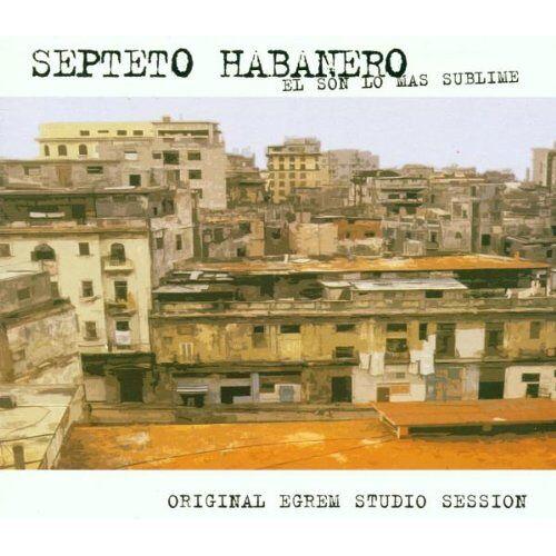 Septeto Habanero - El Son Lo Mas Sublime - Preis vom 15.06.2021 04:47:52 h