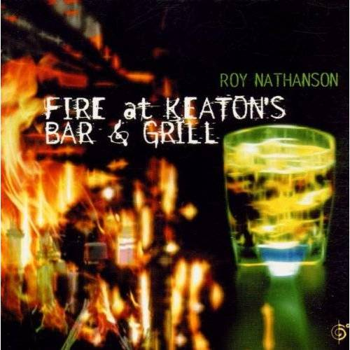 Roy Nathanson - Fire at Keaton's Bar & Grill - Preis vom 19.06.2021 04:48:54 h