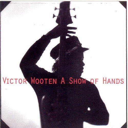Victor Wooten - A Show of Hands - Preis vom 19.06.2021 04:48:54 h