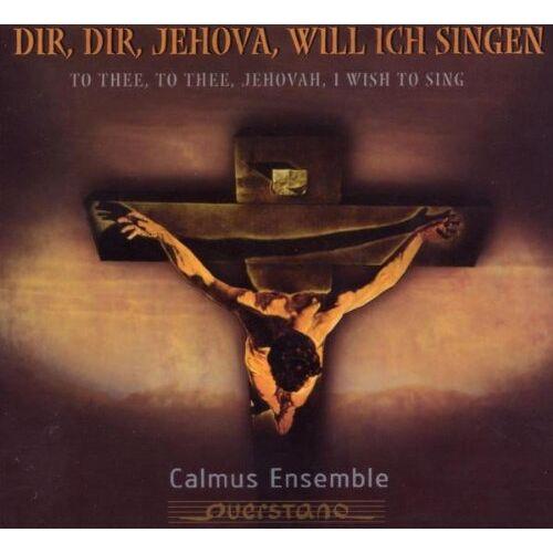 Calmus Ensemble - Dir Dir Jehova Will Ich Singen - Preis vom 16.06.2021 04:47:02 h