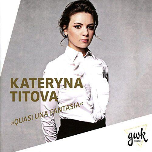 Kateryna Titova - Quasi una fantasia - Preis vom 22.06.2021 04:48:15 h