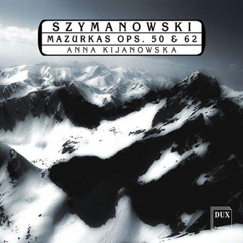 Anna Kijanowska - Szymanowski: Mazurken Op.50 & Op.62 - Preis vom 16.06.2021 04:47:02 h